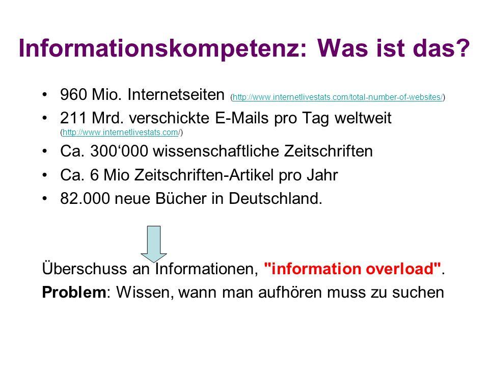 Informationskompetenz: Was ist das? 960 Mio. Internetseiten (http://www.internetlivestats.com/total-number-of-websites/)http://www.internetlivestats.c