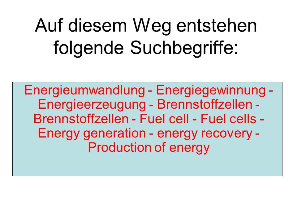 Energieumwandlung - Energiegewinnung - Energieerzeugung - Brennstoffzellen - Brennstoffzellen - Fuel cell - Fuel cells - Energy generation - energy recovery - Production of energy Auf diesem Weg entstehen folgende Suchbegriffe: