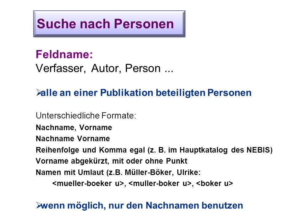 Suche nach Personen Feldname: Verfasser, Autor, Person...