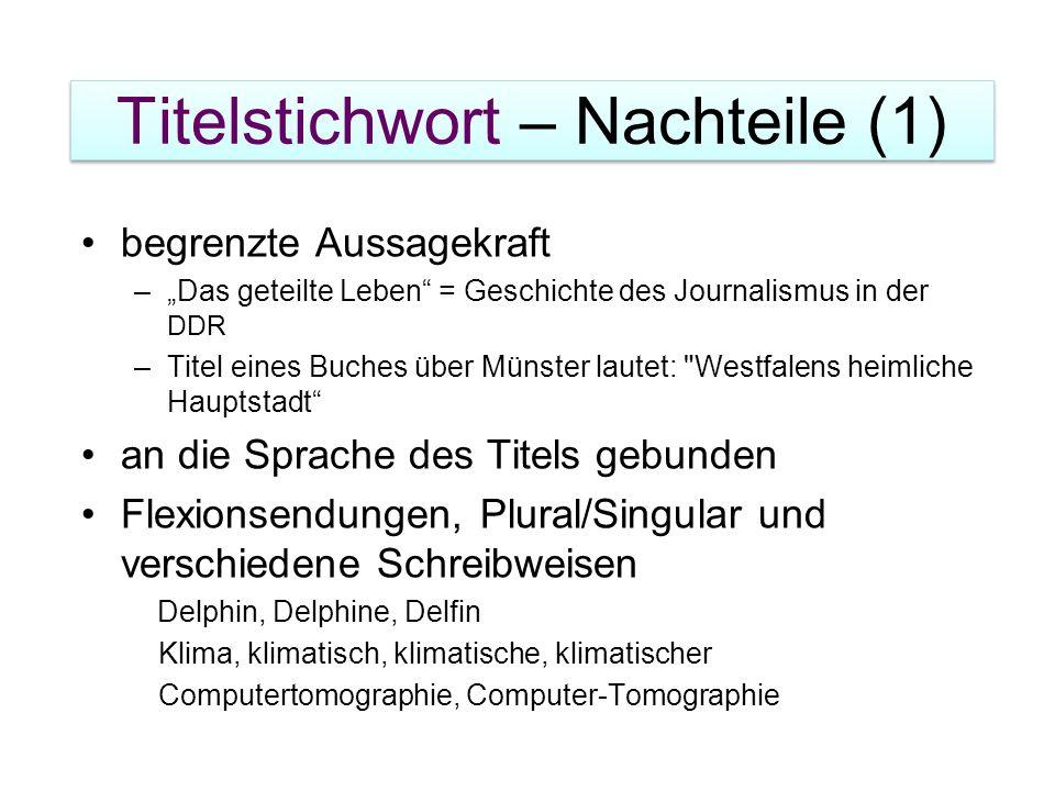 """Titelstichwort – Nachteile (1) begrenzte Aussagekraft –""""Das geteilte Leben"""" = Geschichte des Journalismus in der DDR –Titel eines Buches über Münster"""