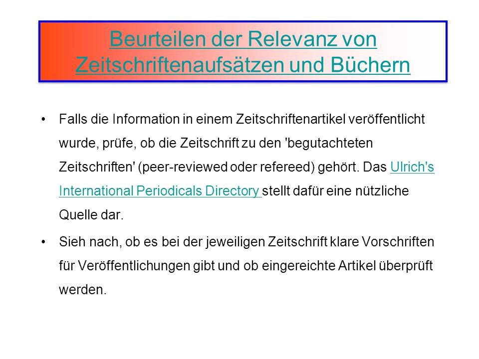 Beurteilen der Relevanz von Zeitschriftenaufsätzen und Büchern Beurteilen der Relevanz von Zeitschriftenaufsätzen und Büchern Falls die Information in