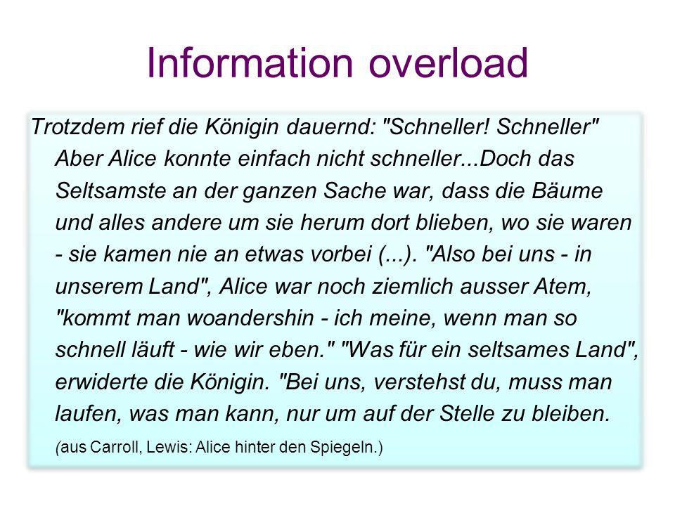 Information overload Trotzdem rief die Königin dauernd: