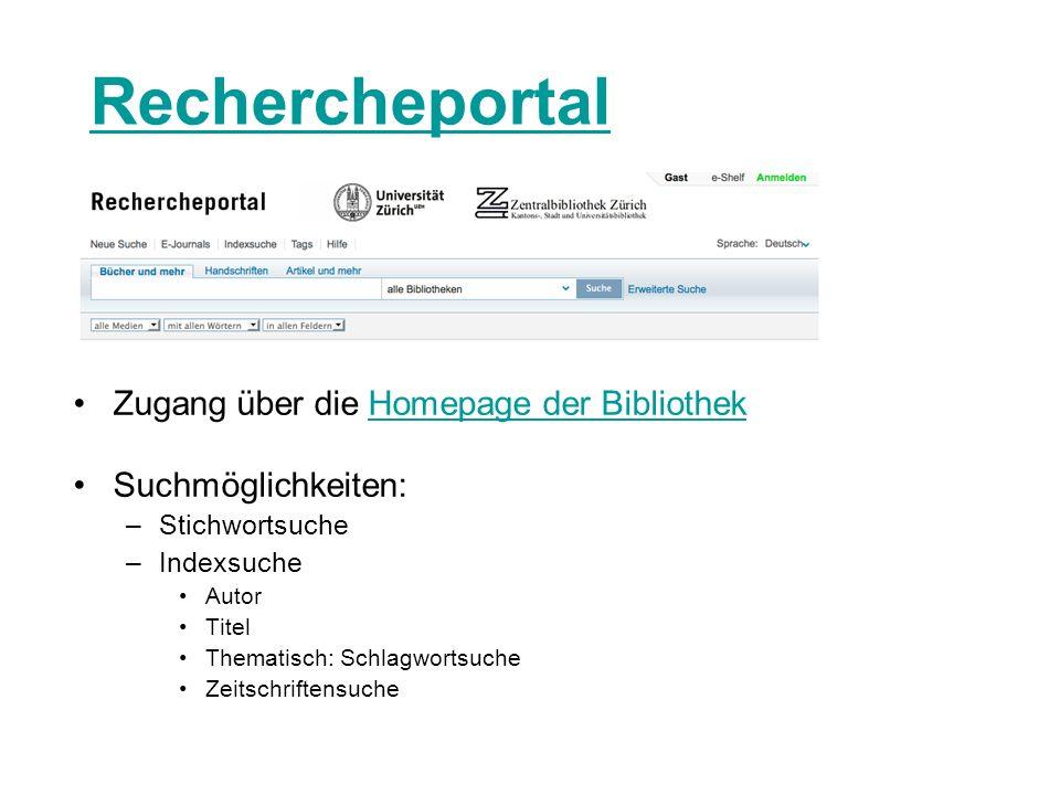 Rechercheportal Zugang über die Homepage der BibliothekHomepage der Bibliothek Suchmöglichkeiten: –Stichwortsuche –Indexsuche Autor Titel Thematisch: