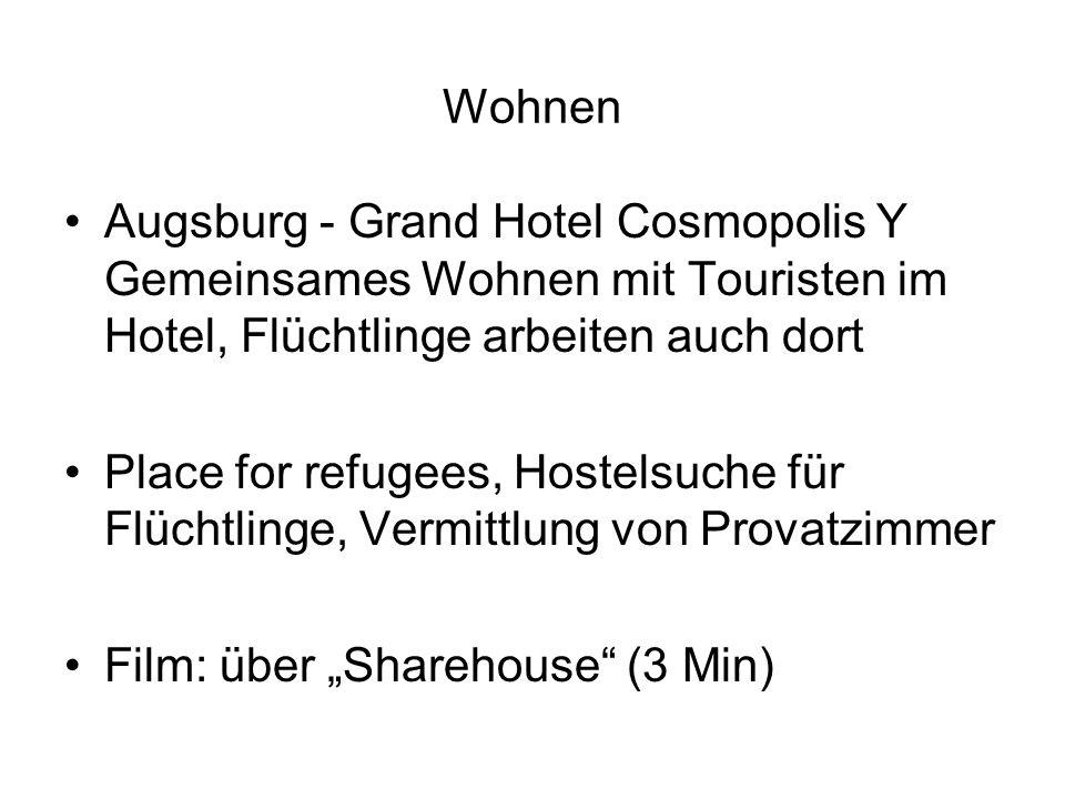 """Wohnen Augsburg - Grand Hotel Cosmopolis Y Gemeinsames Wohnen mit Touristen im Hotel, Flüchtlinge arbeiten auch dort Place for refugees, Hostelsuche für Flüchtlinge, Vermittlung von Provatzimmer Film: über """"Sharehouse (3 Min)"""