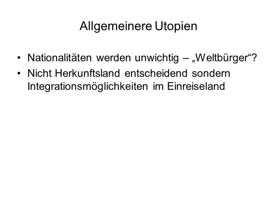 """Allgemeinere Utopien Nationalitäten werden unwichtig – """"Weltbürger ."""