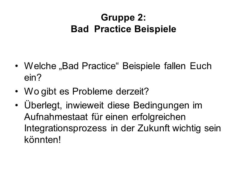 """Gruppe 2: Bad Practice Beispiele Welche """"Bad Practice"""" Beispiele fallen Euch ein? Wo gibt es Probleme derzeit? Überlegt, inwieweit diese Bedingungen i"""