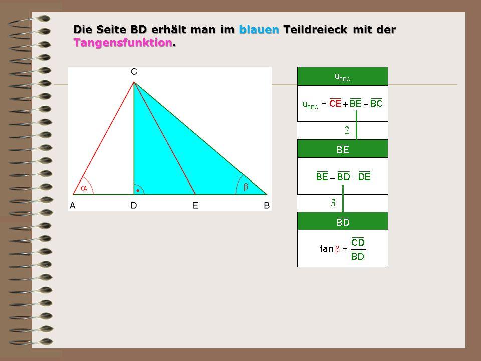Die Seite BD erhält man im blauen Teildreieck mit der Tangensfunktion.