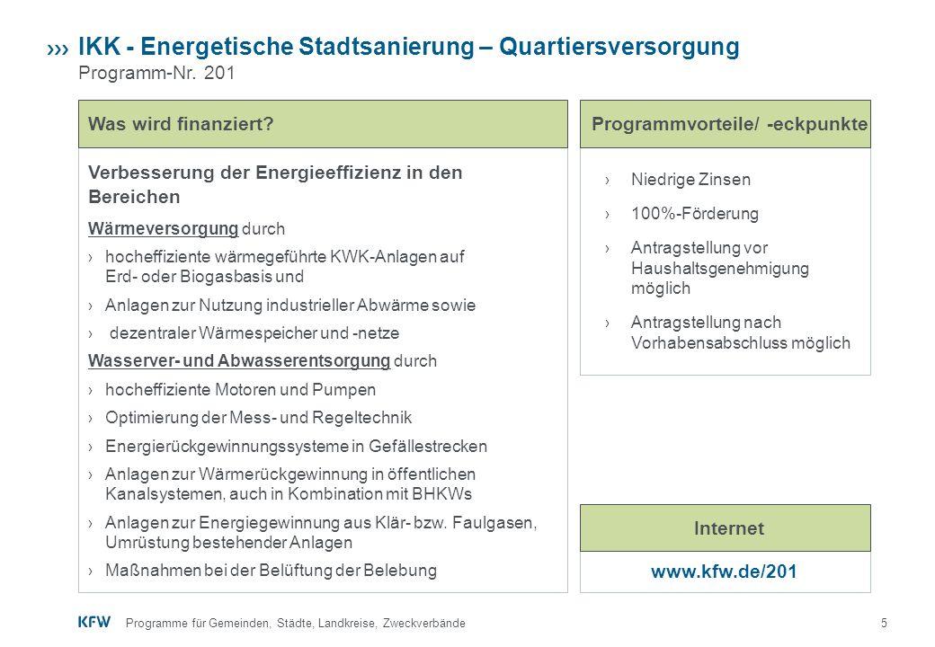5 IKK - Energetische Stadtsanierung – Quartiersversorgung Programm-Nr. 201 Verbesserung der Energieeffizienz in den Bereichen Wärmeversorgung durch ›