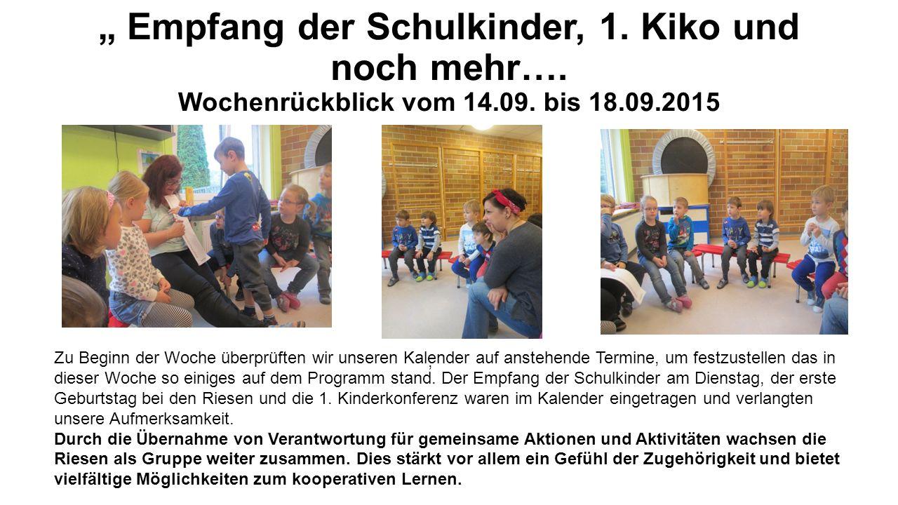 """"""" Empfang der Schulkinder, 1. Kiko und noch mehr…. Wochenrückblick vom 14.09. bis 18.09.2015, Zu Beginn der Woche überprüften wir unseren Kalender auf"""