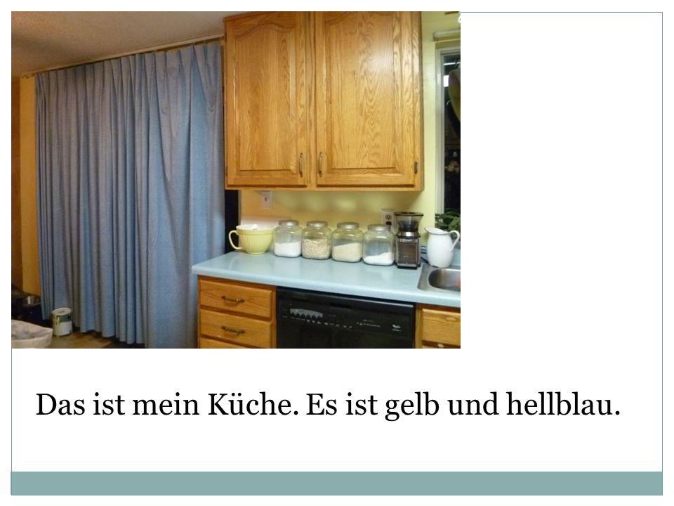 Das ist mein Küche. Es ist gelb und hellblau.