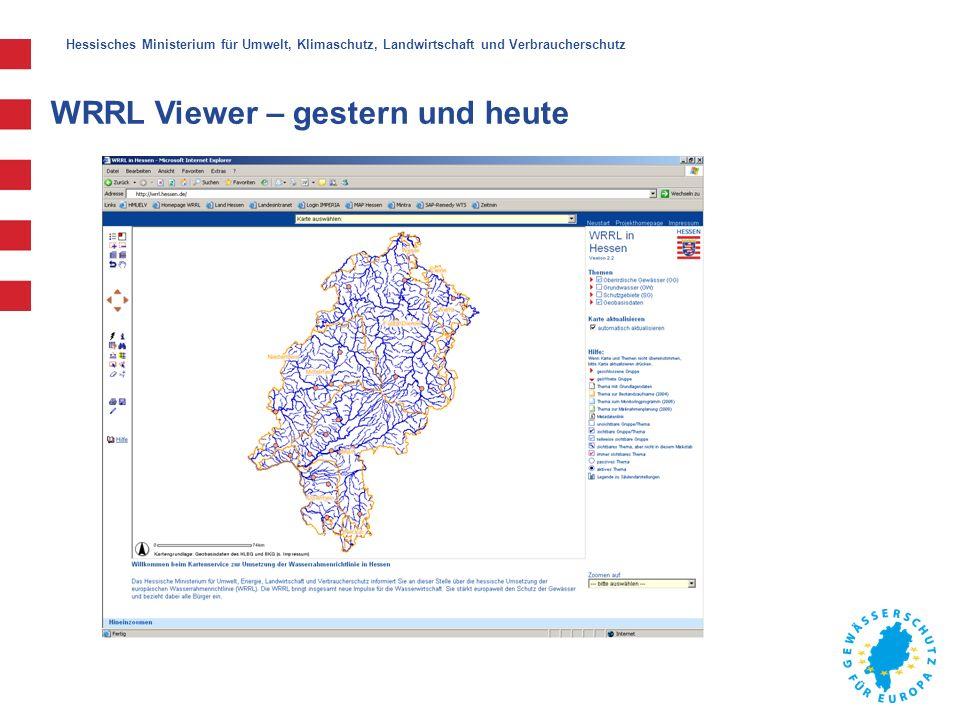 Hessisches Ministerium für Umwelt, Klimaschutz, Landwirtschaft und Verbraucherschutz WRRL Viewer – gestern und heute