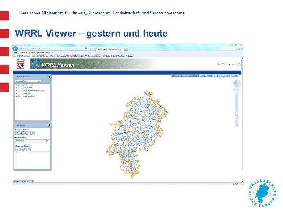 Hessisches Ministerium für Umwelt, Klimaschutz, Landwirtschaft und Verbraucherschutz WRRL Viewer – gestern und heute Technische Umsetzung und Bereitstellung durch die Hessische Zentrale für Datenverarbeitung (HZD)