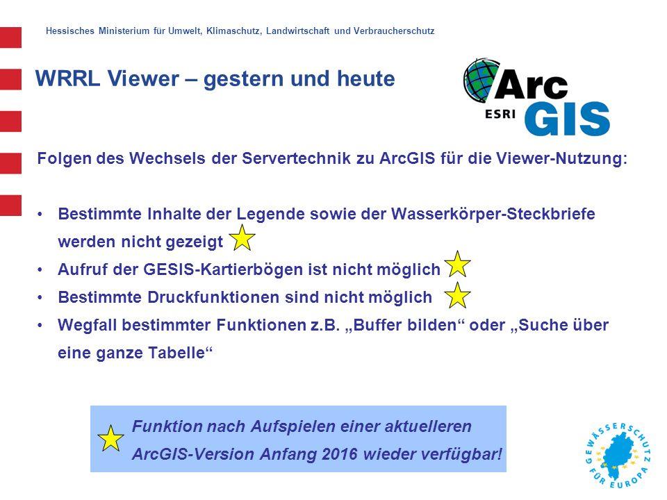 Hessisches Ministerium für Umwelt, Klimaschutz, Landwirtschaft und Verbraucherschutz WRRL Viewer – gestern und heute Was hat sich verbessert.
