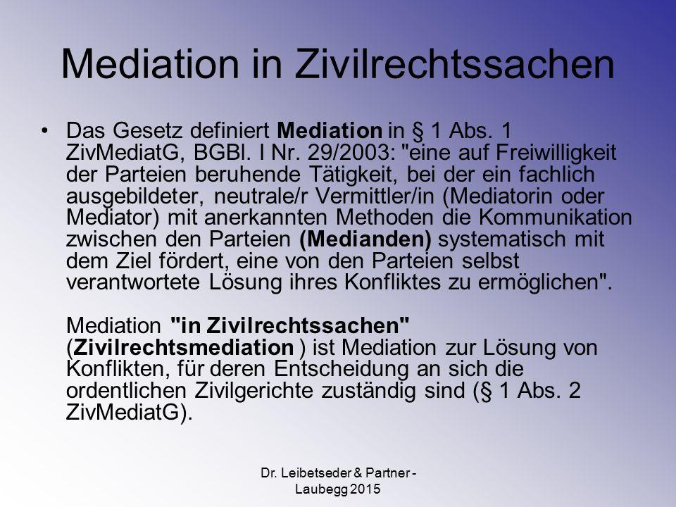 Mediation in Zivilrechtssachen Das Gesetz definiert Mediation in § 1 Abs.