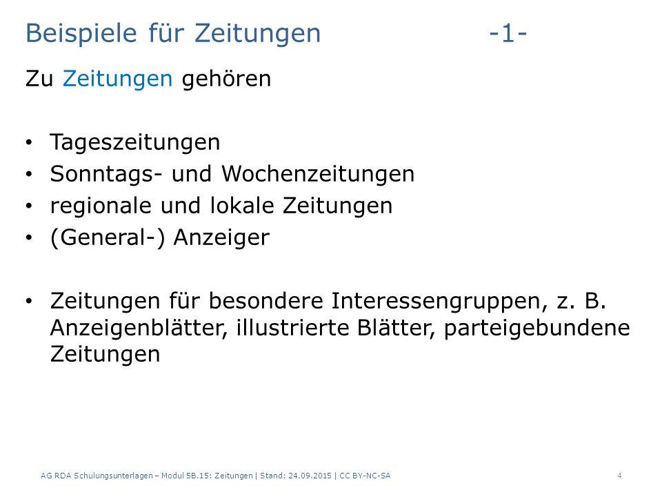 Beispiele für Zeitungen-2- AG RDA Schulungsunterlagen – Modul 5B.15: Zeitungen | Stand: 24.09.2015 | CC BY-NC-SA5 RDAElementErfassung 2.3.2HaupttitelDer Tagesspiegel 2.3.2HaupttitelGeneralanzeiger für Dortmund und Provinz 2.3.2HaupttitelLe démocrate du Midi Westfalen 2.3.2HaupttitelSaturday evening post 2.3.2HaupttitelKölner Stadt-Anzeiger