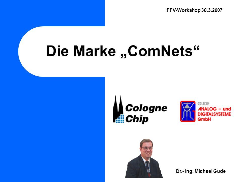 """FFV-Workshop 30.3.2007 Die Marke """"ComNets Dr.- Ing. Michael Gude"""