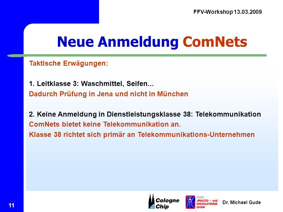 FFV-Workshop 13.03.2009 Dr. Michael Gude 11 Neue Anmeldung ComNets Taktische Erwägungen: 1.