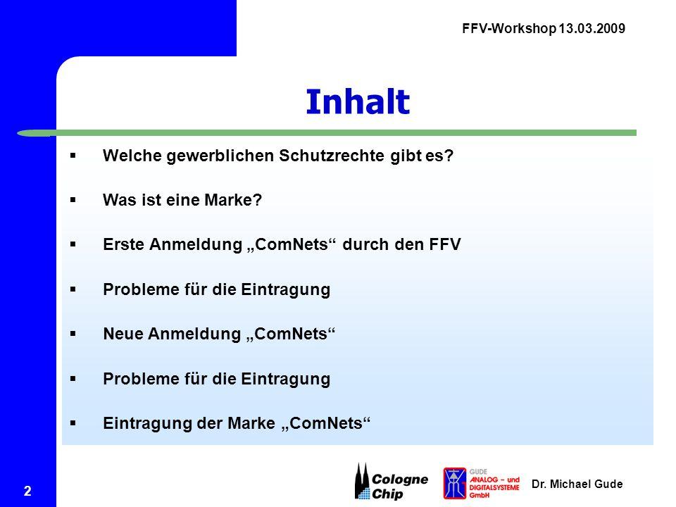 FFV-Workshop 13.03.2009 Dr. Michael Gude 2 Inhalt  Welche gewerblichen Schutzrechte gibt es.