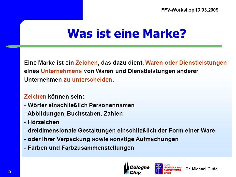 FFV-Workshop 13.03.2009 Dr.Michael Gude 6 Was kann nicht als Marke eingetragen werden.