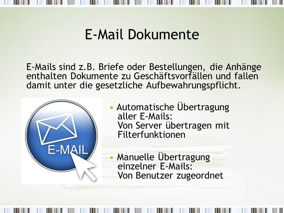 E-Mail Dokumente E-Mails sind z.B.