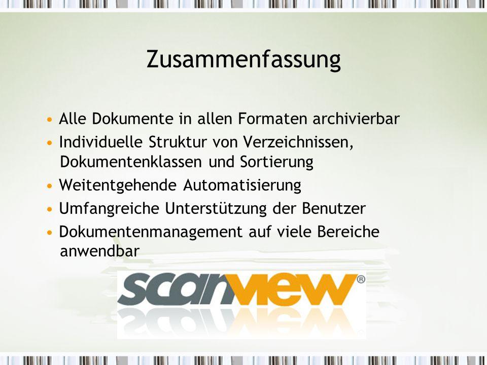 Zusammenfassung Alle Dokumente in allen Formaten archivierbar Individuelle Struktur von Verzeichnissen, Dokumentenklassen und Sortierung Weitentgehende Automatisierung Umfangreiche Unterstützung der Benutzer Dokumentenmanagement auf viele Bereiche anwendbar