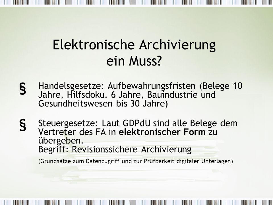 Elektronische Archivierung ein Muss.