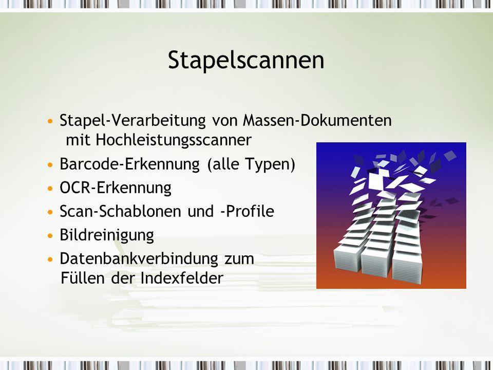 Stapelscannen Stapel-Verarbeitung von Massen-Dokumenten mit Hochleistungsscanner Barcode-Erkennung (alle Typen) OCR-Erkennung Scan-Schablonen und -Profile Bildreinigung Datenbankverbindung zum Füllen der Indexfelder