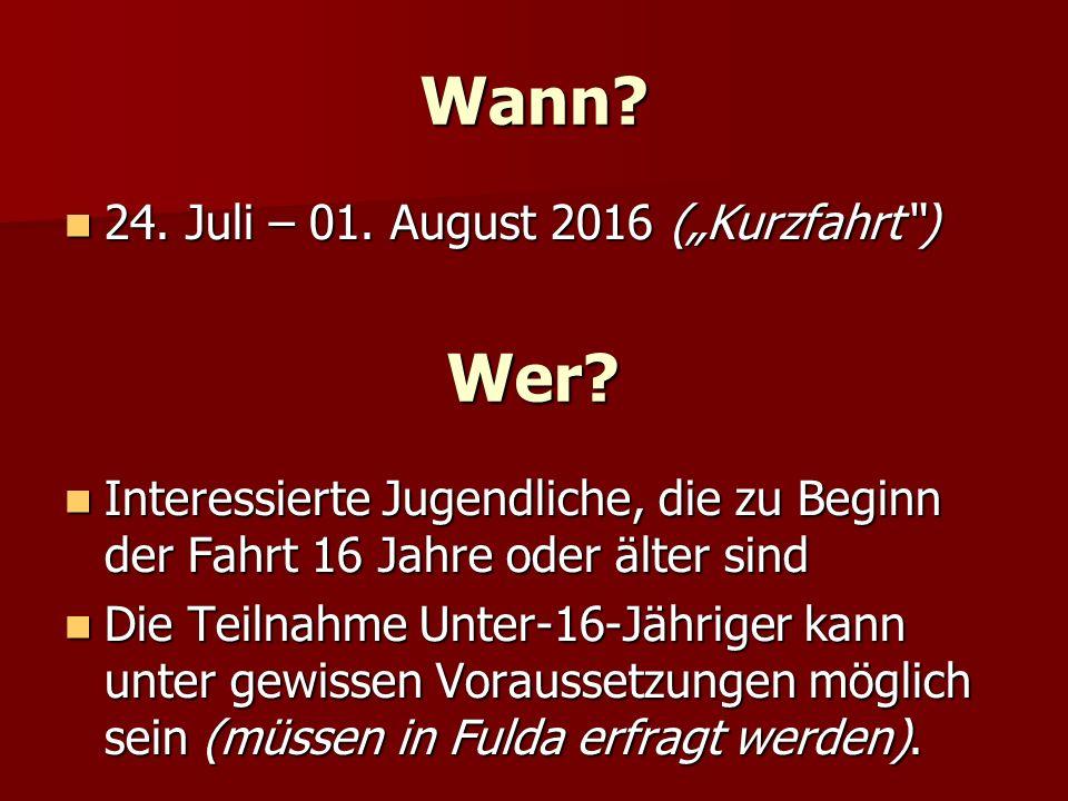 """Wann. 24. Juli – 01. August 2016 (""""Kurzfahrt ) 24."""