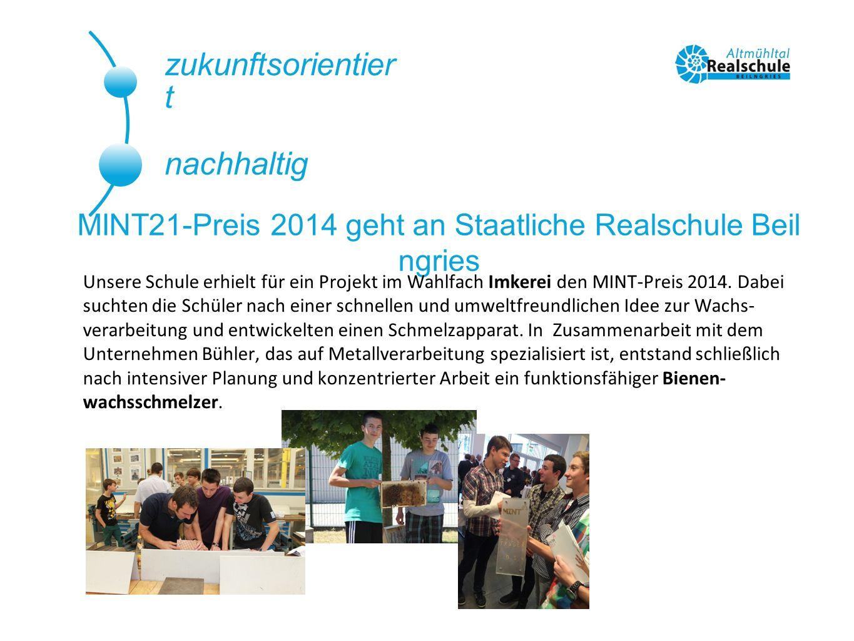 zukunftsorientier t nachhaltig MINT21-Preis 2014 geht an Staatliche Realschule Beil ngries Unsere Schule erhielt für ein Projekt im Wahlfach Imkerei d