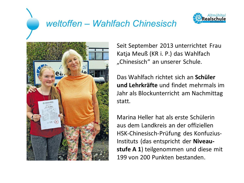 """weltoffen – Wahlfach Chinesisch Seit September 2013 unterrichtet Frau Katja Meuß (KR i. P.) das Wahlfach """"Chinesisch"""" an unserer Schule. Marina Heller"""