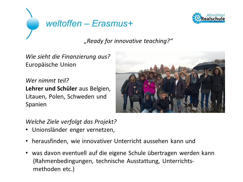 """weltoffen – Erasmus+ Sprachlernangebot """"Ready for innovative teaching?"""" Welche Ziele verfolgt das Projekt? Unionsländer enger vernetzen, herausfinden,"""