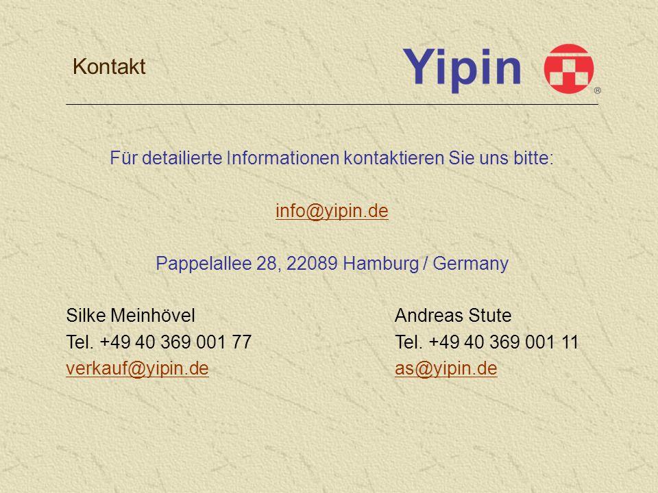 Kontakt Für detailierte Informationen kontaktieren Sie uns bitte: info@yipin.de Pappelallee 28, 22089 Hamburg / Germany Silke MeinhövelAndreas Stute Tel.