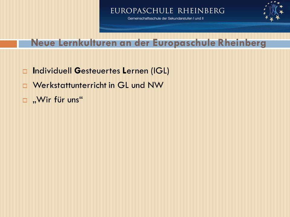 """Neue Lernkulturen an der Europaschule Rheinberg  Individuell Gesteuertes Lernen (IGL)  Werkstattunterricht in GL und NW  """"Wir für uns"""
