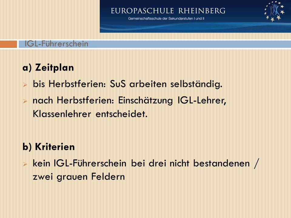 IGL-Führerschein a) Zeitplan  bis Herbstferien: SuS arbeiten selbständig.