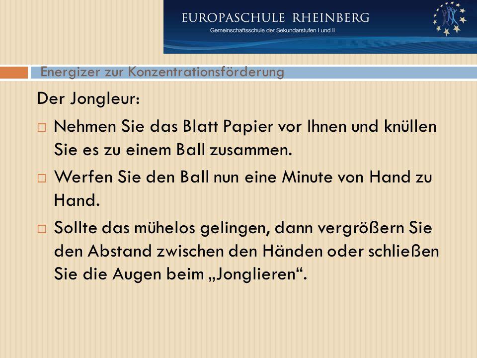 Energizer zur Konzentrationsförderung Der Jongleur:  Nehmen Sie das Blatt Papier vor Ihnen und knüllen Sie es zu einem Ball zusammen.