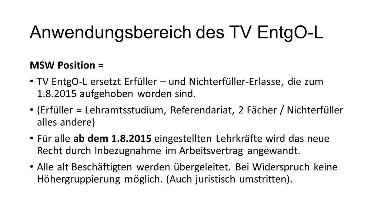 Anwendungsbereich des TV EntgO-L Überleitung Alt-Beschäftigte = EG bleibt gleich, Arbeitsvertragsbezug (Alt) befristet Beschäftigte = EG bleibt zunächst gleich bei gleicher Beschäftigung, (noch) kein Bezug zum TV-EntgO-L.