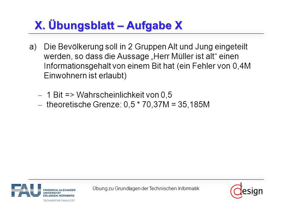 """X. Übungsblatt – Aufgabe X a)Die Bevölkerung soll in 2 Gruppen Alt und Jung eingeteilt werden, so dass die Aussage """"Herr Müller ist alt"""" einen Informa"""