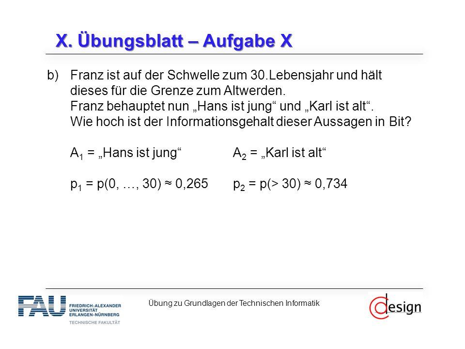 """X. Übungsblatt – Aufgabe X b)Franz ist auf der Schwelle zum 30.Lebensjahr und hält dieses für die Grenze zum Altwerden. Franz behauptet nun """"Hans ist"""