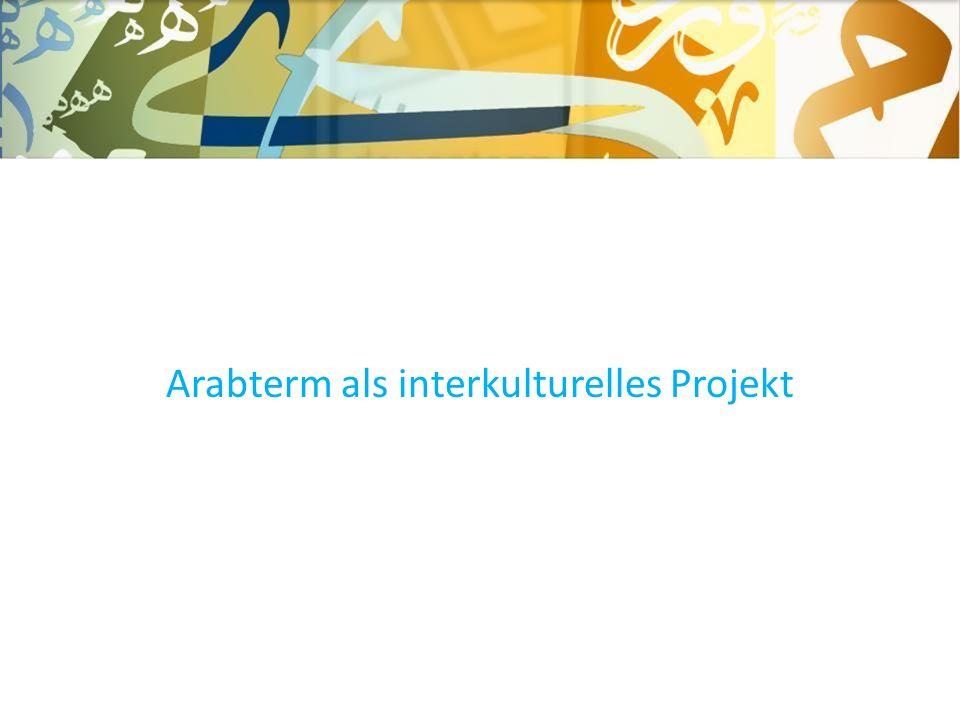 Arabterm als interkulturelles Projekt