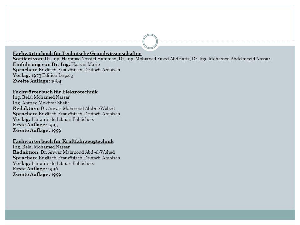 Fachwörterbuch für Technische Grundwissenschaften Sortiert von: Dr. Ing. Hammad Yossief Hammad, Dr. Ing. Mohamed Fawzi Abdelaziz, Dr. Ing. Mohamed Abd