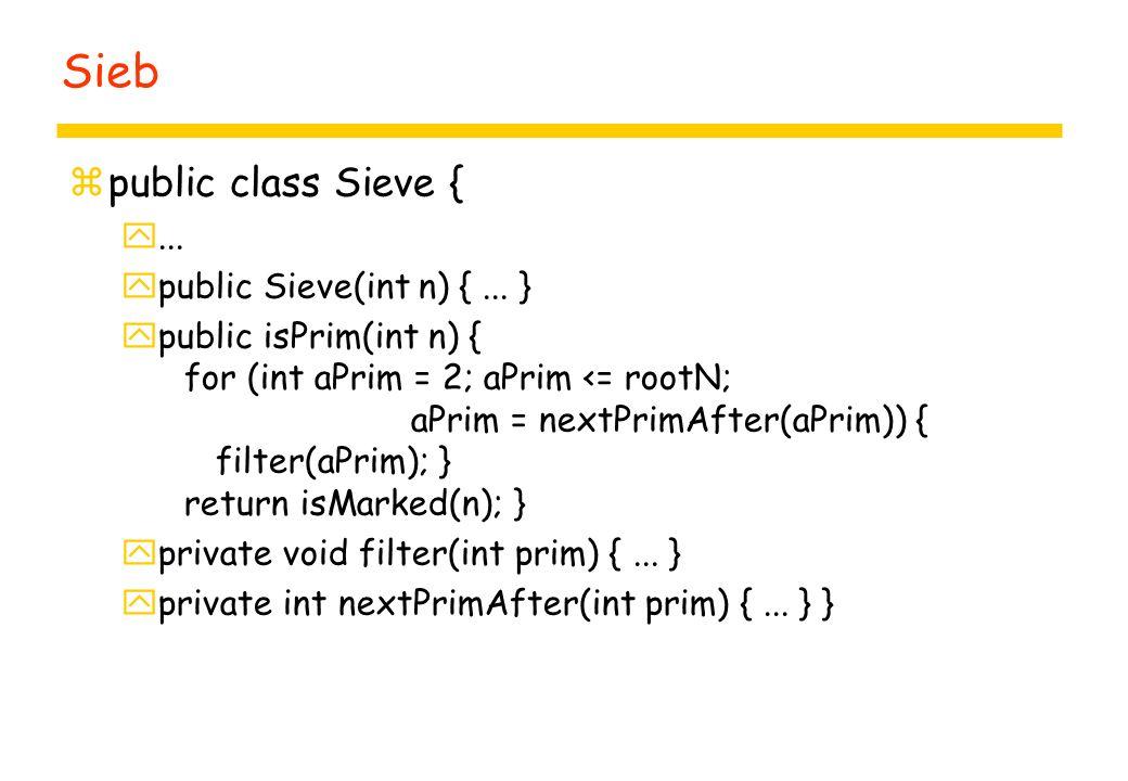 Sieb zpublic class Sieve { y... ypublic Sieve(int n) {...