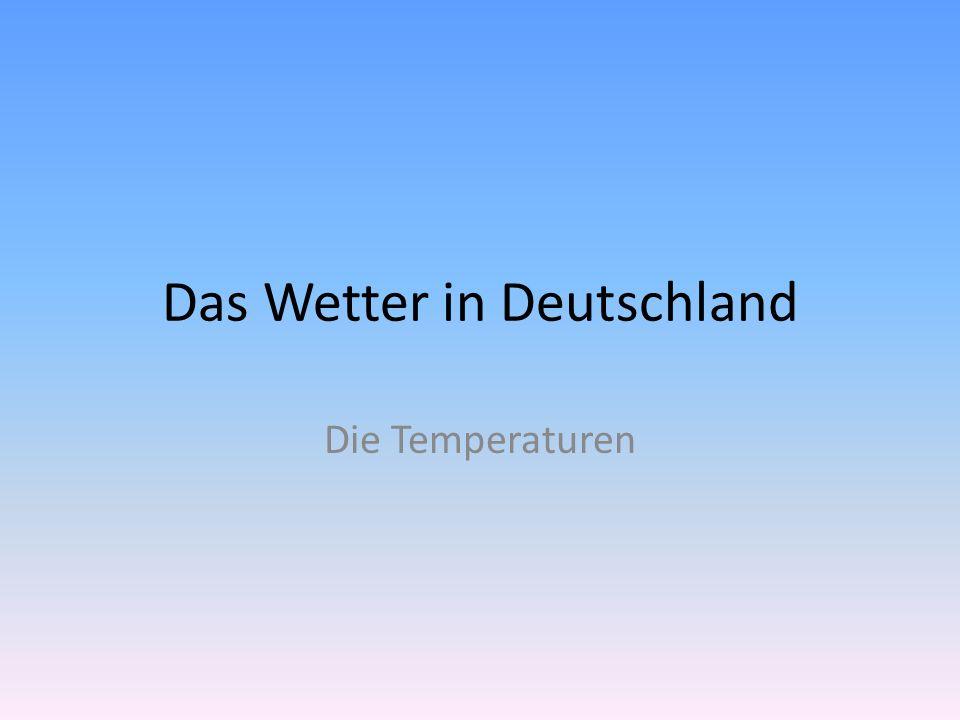 Das Wetter in Deutschland Die Temperaturen