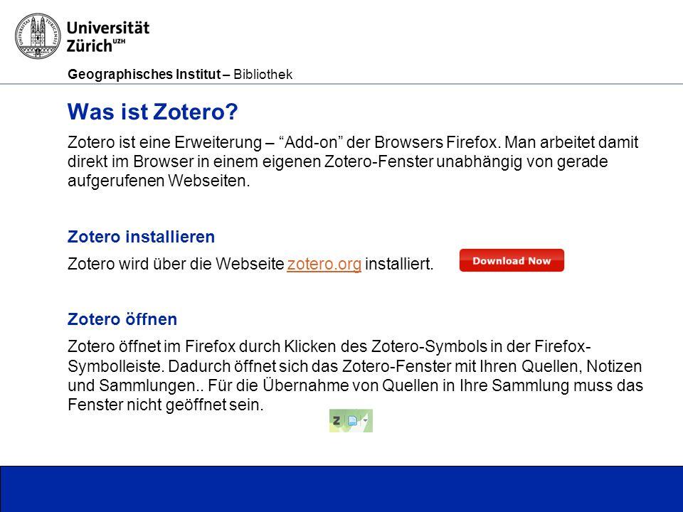 Geographisches Institut – Bibliothek Seite 3 Was ist Zotero.
