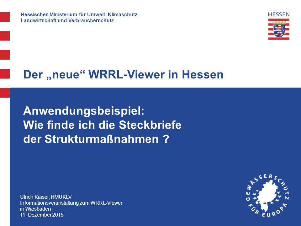 Hessisches Ministerium für Umwelt, Klimaschutz, Landwirtschaft und Verbraucherschutz Anwendungsbeispiel: Wie finde ich die Steckbriefe der Strukturmaßnahmen .