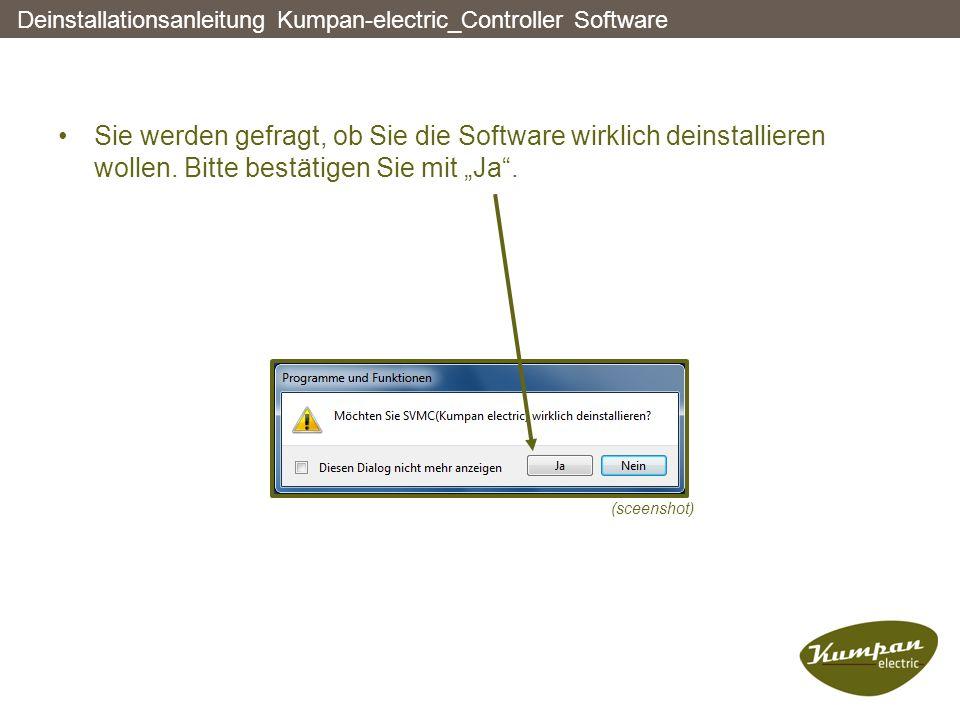 """Sie werden gefragt, ob Sie die Software wirklich deinstallieren wollen. Bitte bestätigen Sie mit """"Ja"""". Deinstallationsanleitung Kumpan-electric_Contro"""