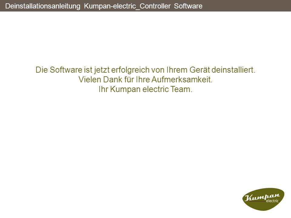Die Software ist jetzt erfolgreich von Ihrem Gerät deinstalliert. Vielen Dank für Ihre Aufmerksamkeit. Ihr Kumpan electric Team. Deinstallationsanleit