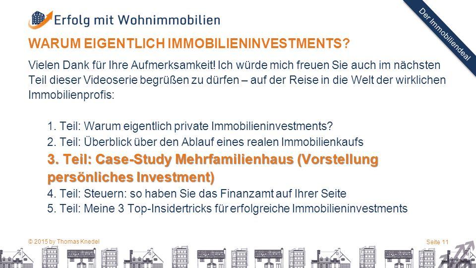 © 2015 by Thomas Knedel Seite 11 TITEL Der Immobiliendeal Vielen Dank für Ihre Aufmerksamkeit.
