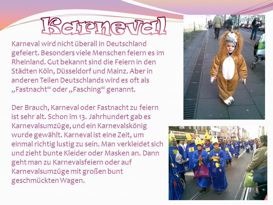 Karneval wird nicht überall in Deutschland gefeiert.