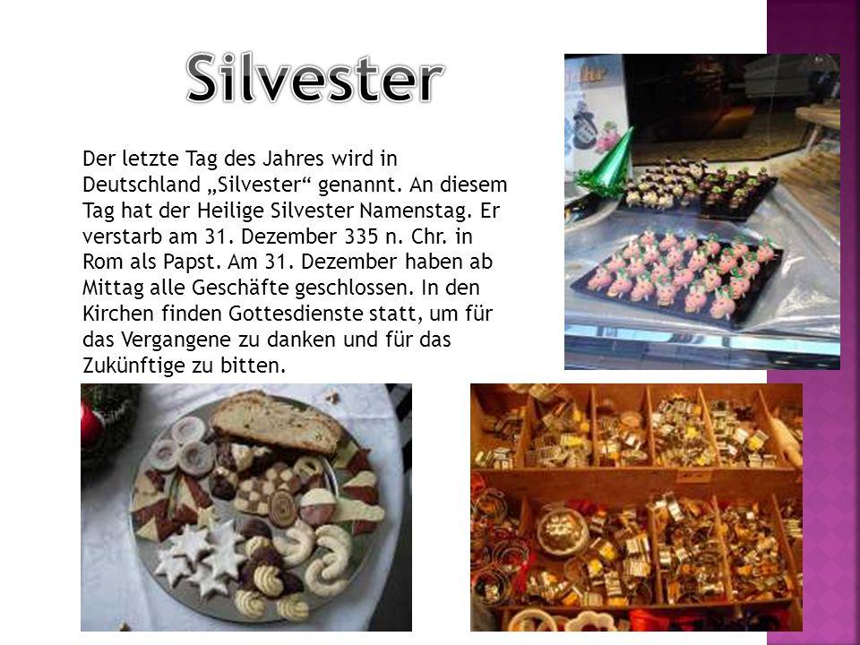 """Der letzte Tag des Jahres wird in Deutschland """"Silvester genannt."""