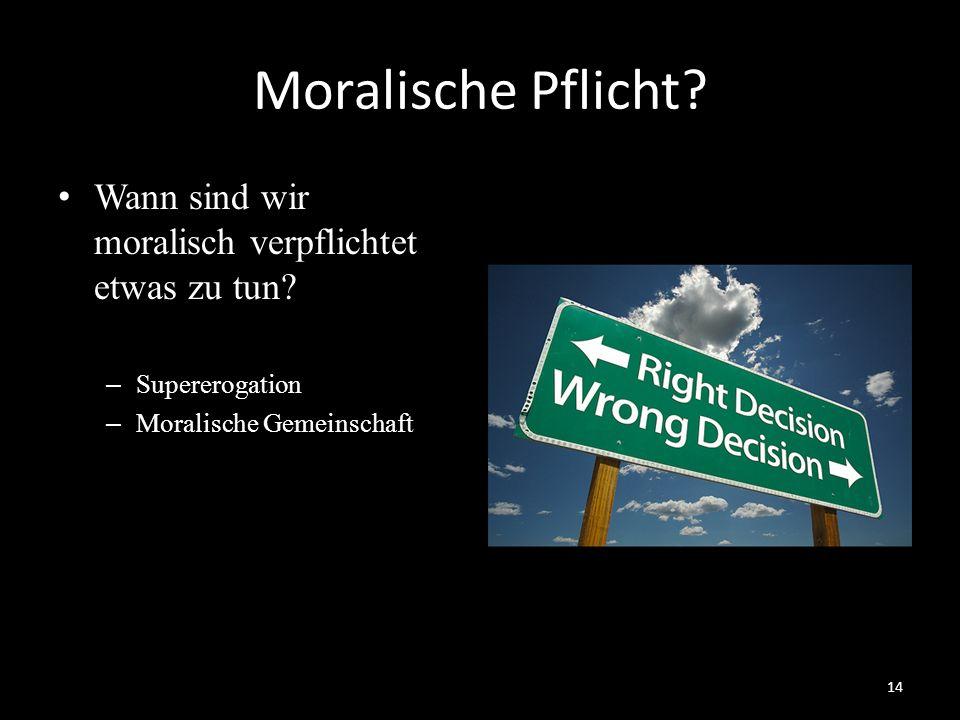 Moralische Pflicht? Wann sind wir moralisch verpflichtet etwas zu tun? – Supererogation – Moralische Gemeinschaft 14